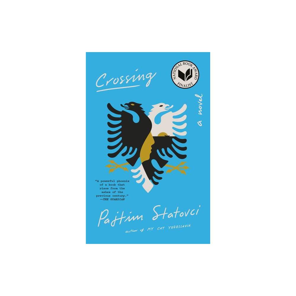 Crossing By Pajtim Statovci Paperback