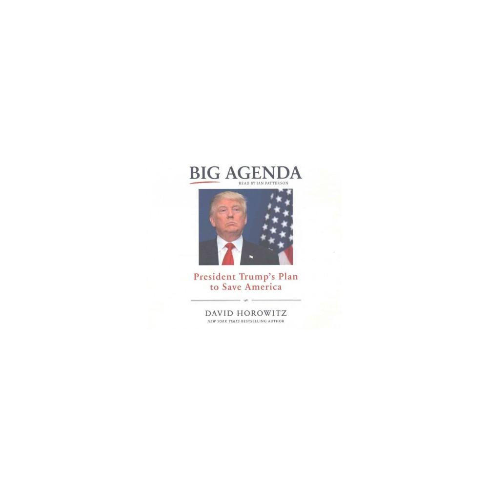 Big Agenda : President Trump's Plan to Save America (MP3-CD) (David Horowitz)