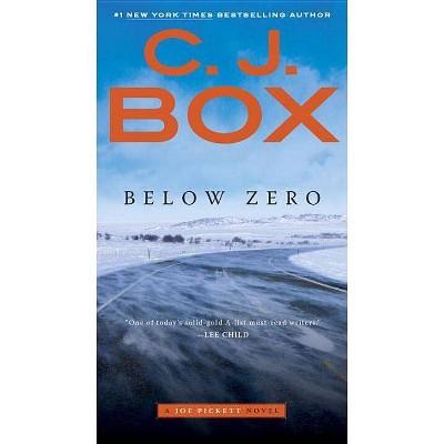 Below Zero - (Joe Pickett Novel) by  C J Box (Paperback)