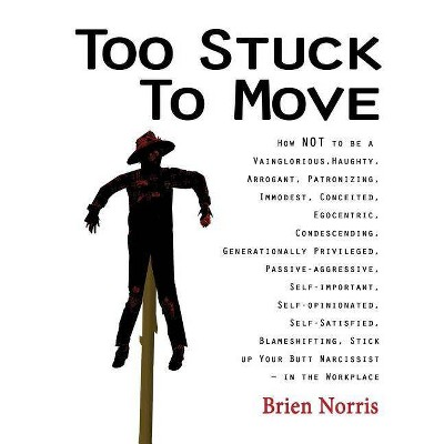 Too Stuck to Move - by  Brien Norris (Paperback)