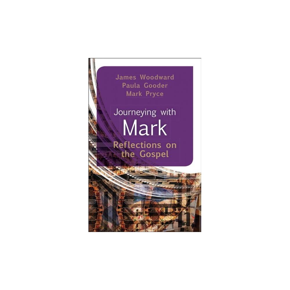 Journeying With Mark : Reflections on the Gospel (Paperback) (James Woodard & Paula Gooder & Mark Pryce)