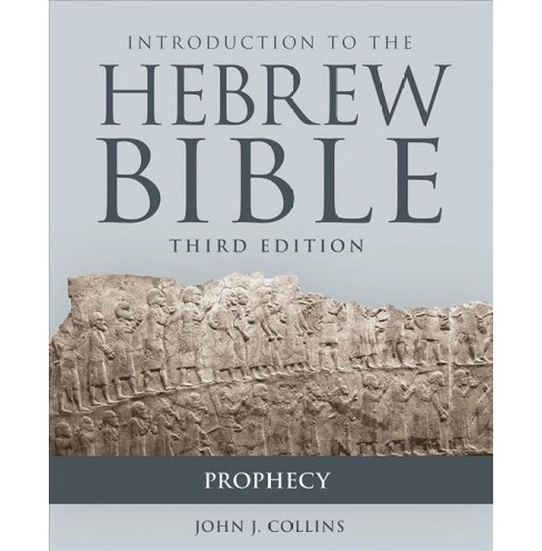 Introduction to the Hebrew Bible - Prophecy -  by John J. Collins (Paperback) - image 1 of 1