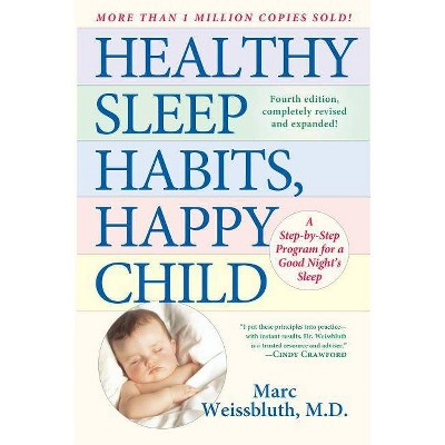Healthy Sleep Habits, Happy Child - by Marc Weissbluth (Hardcover)