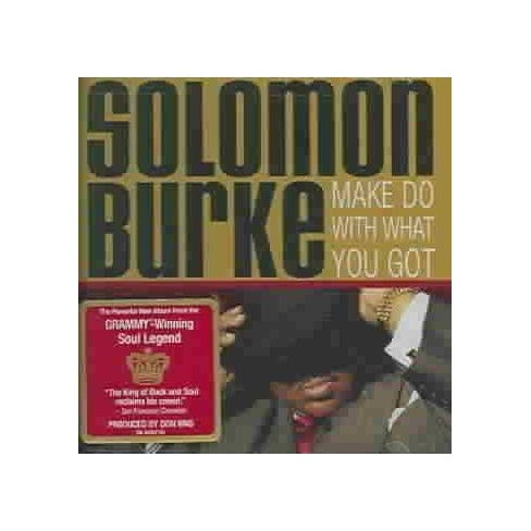 Solomon Burke - Make Do With What You Got (CD) - image 1 of 1