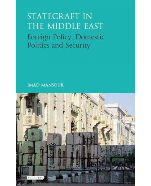 Statecraft in the Middle East : Foreign Policy, Domestic Politics and Security (Hardcover) (Imad - image 1 of 1