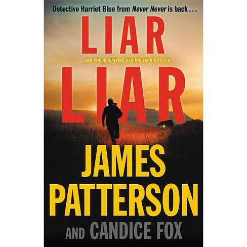 Liar Liar -  (Harriet Blue) by James Patterson & Candice Fox (Hardcover) - image 1 of 1