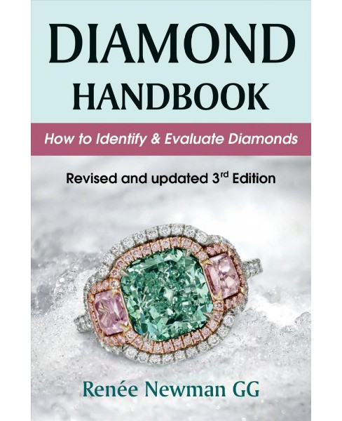 Diamond Handbook : How to Identify & Evaluate Diamonds -  by Renee Newman (Paperback) - image 1 of 1