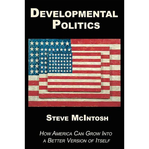 Developmental Politics - by  Steve McIntosh (Paperback) - image 1 of 1
