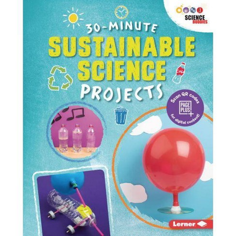 30-Minute Sustainable Science Projects - (30-Minute Makers) by  Loren Bailey (Hardcover) - image 1 of 1