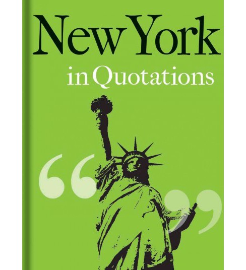 New York in Quotations (Hardcover) - image 1 of 1