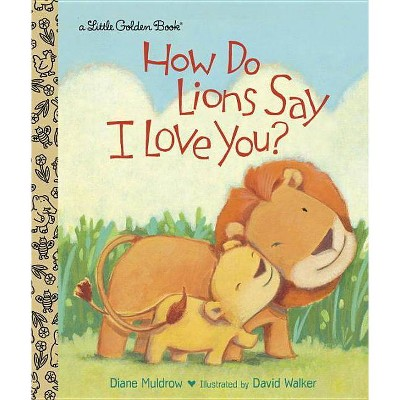 How Do Lions Say I Love You? - Diane Muldrow (Hardcover)