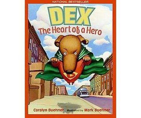 Dex : The Heart of a Hero (Reprint) (Paperback) (Caralyn Buehner) - image 1 of 1