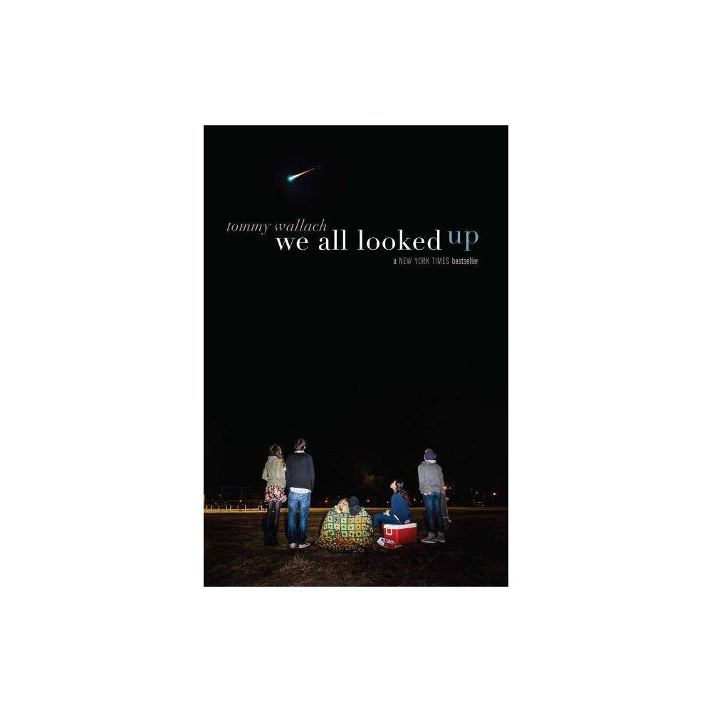 We All Looked Up (Hardcover) by Tommy Wallach Promos