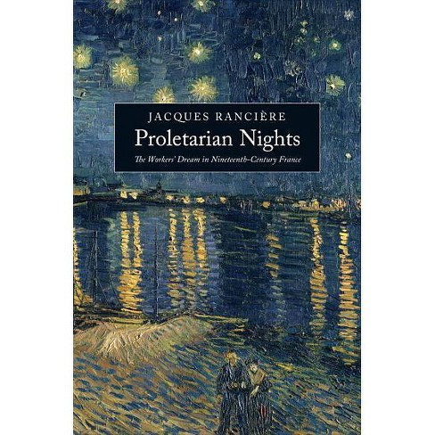 Proletarian Nights - by  Jacques Ranciere (Paperback) - image 1 of 1