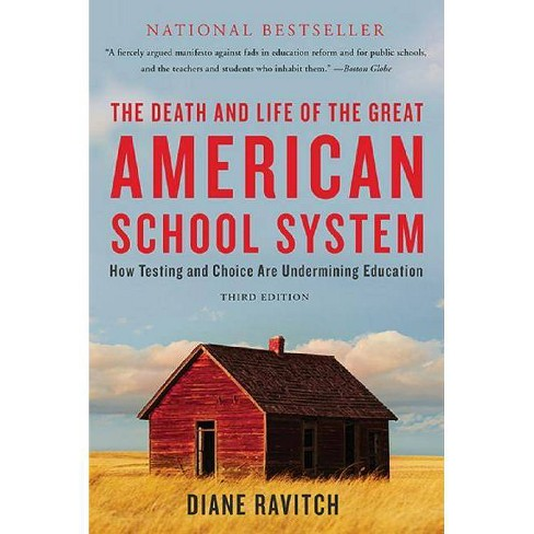 The Death and Life of the Great American School System - 3 Edition by  Diane Ravitch (Paperback) - image 1 of 1
