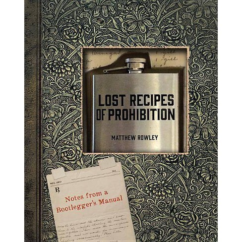 Lost Recipes of Prohibition - by  Matthew Rowley (Hardcover) - image 1 of 1
