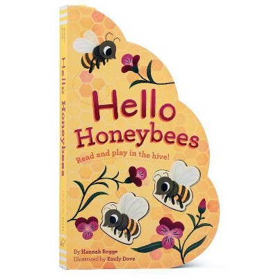 Hello Honeybees: Read and Play in the Hive! (Bee Books, Board Books for Babies, Toddler Board Books) - by  Hannah Rogge