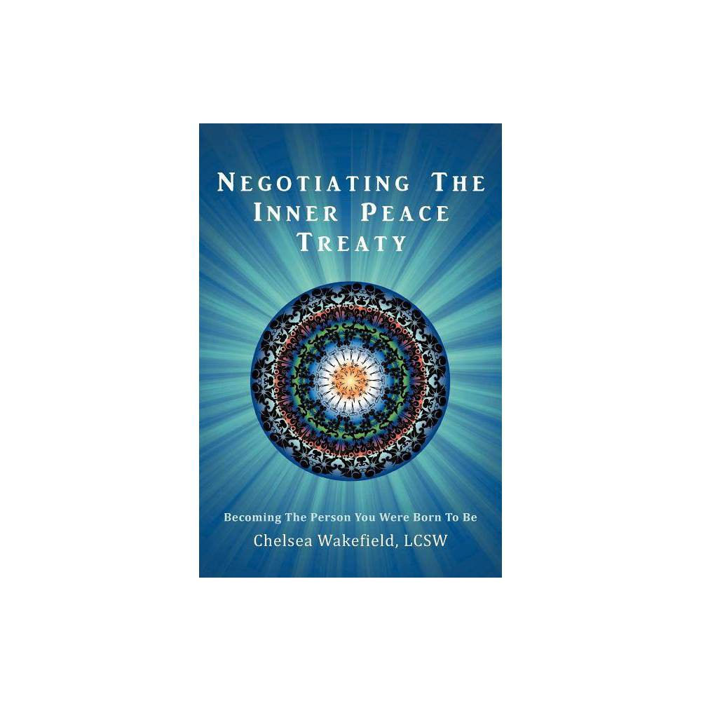 Negotiating The Inner Peace Treaty By Chelsea Wakefield Lcsw Paperback