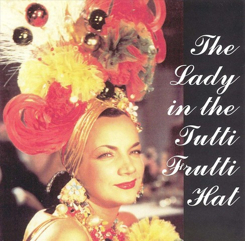 Carmen miranda - Lady in the tutti frutti hat (Ost) (CD) - image 1 of 1