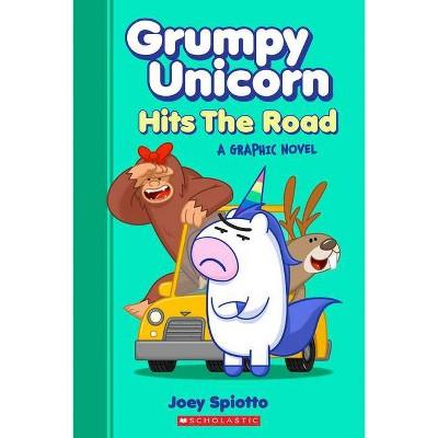 Grumpy Unicorn Hits the Road (Grumpy Unicorn Graphic Novel) - by Joey Spiotto (Paperback)