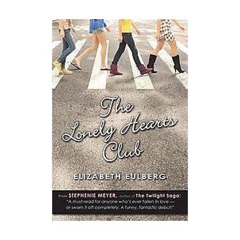 Lonely Hearts Club Hardcover Elizabeth Eulberg Target