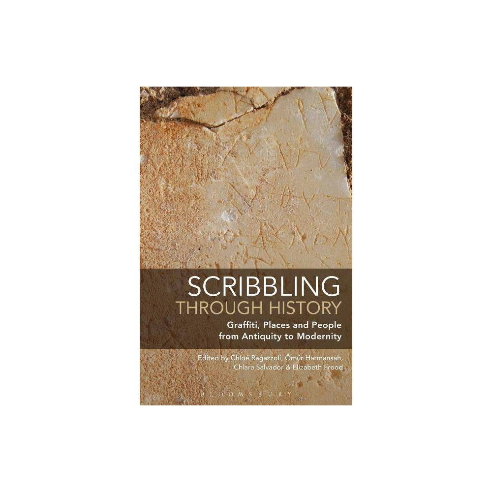 Scribbling through History - (Paperback) Chlo' Ragazzoli is Associate Professor of Egyptology at the History Faculty of University Paris Sorbonne, France. She is the author of Eloge de la Ville. Histoire et Litt'rature (2008) and La grotte des scribes ' Deir el-Bahari. La tombe Mma 504 et ses graffiti (forthcoming). 'm'r Harmansah is Associate Professor of Art History, University of Illinois at Chicago, USA. His work focuses on the art and material culture of the ancient Near Eastern world, with particular emphasis on Anatolia, Syria and Mesopotamia. He is the author of Cities and the Shaping of Memory in the Ancient Near East (2013) and Place, Memory and Healing: An Archaeology of Anatolian Rock Monuments (2015). Chiara Salvador is reading for a doctorate in Egyptology at the University of Oxford, UK. Her research treats a corpus of hieratic, hieroglyphic and figural graffiti from the temple complex of Karnak, in modern Luxor with the support of the Centre Franco-'gyptien d''tude des Temples de Karnak. Elizabeth Frood is Associate Professor of Egyptology and Fellow of St Cross College, University of Oxford, UK. She is author of Biographical Texts from Ramessid Egypt (2007). She is currently preparing publications of graffiti from two areas of the temple complex at Karnak, in collaboration with the Centre Franco-'gyptien d''tude des Temples de Karnak.