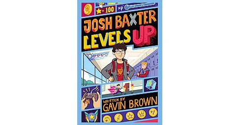 Josh Baxter Levels Up (Hardcover) (Gavin Brown) - image 1 of 1