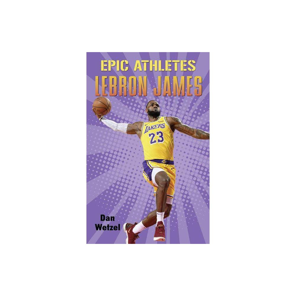 Epic Athletes: Lebron James - by Dan Wetzel (Hardcover) Epic Athletes: LeBron James is an inspiring young readers biography of the best basketball player of the modern era from celebrated sports journalist Dan Wetzel! Featuring comic-style illustrations by Setor Fiadzigbey! Whether you call him King James or simply LeBron, one thing is certain: LeBron James is THE face of the NBA. At just eighteen, with the weight of sky-high expectations on his shoulders, LeBron headed straight from high school to the pros. Cool under pressure, he went on to shatter the record books and become the most popular athlete in America. Yet nothing was ever handed to LeBron. As a kid, he was forced to move homes constantly, even separating from his mother for a time. But through all the adversity, he took his natural talent and combined it with hard work to set himself on a path to greatness. Filled with sports action and bold illustrations, this exciting biography tells the story of a living NBA legend.