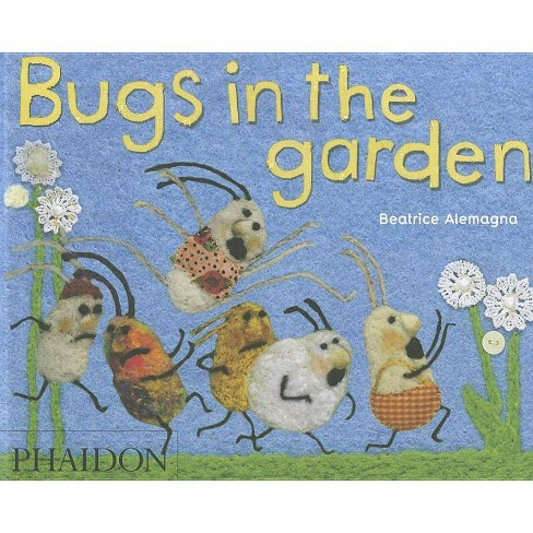 Bugs in the Garden - by  Beatrice Alemagna (Board_book) - image 1 of 1