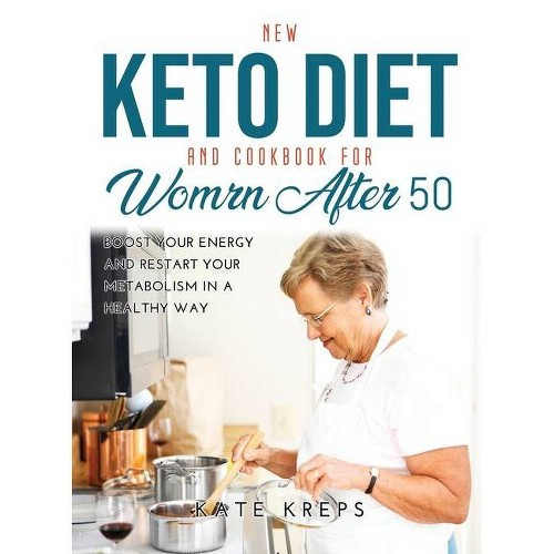 New Keto Diet and Cookbook for Women After 50 - by Kate Kreps (Hardcover)