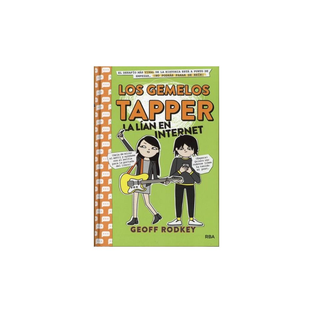Los gemelos Tapper la lían en Internet / The Tapper Twins Go Viral - Tra by Geoff Rodkey (Hardcover)