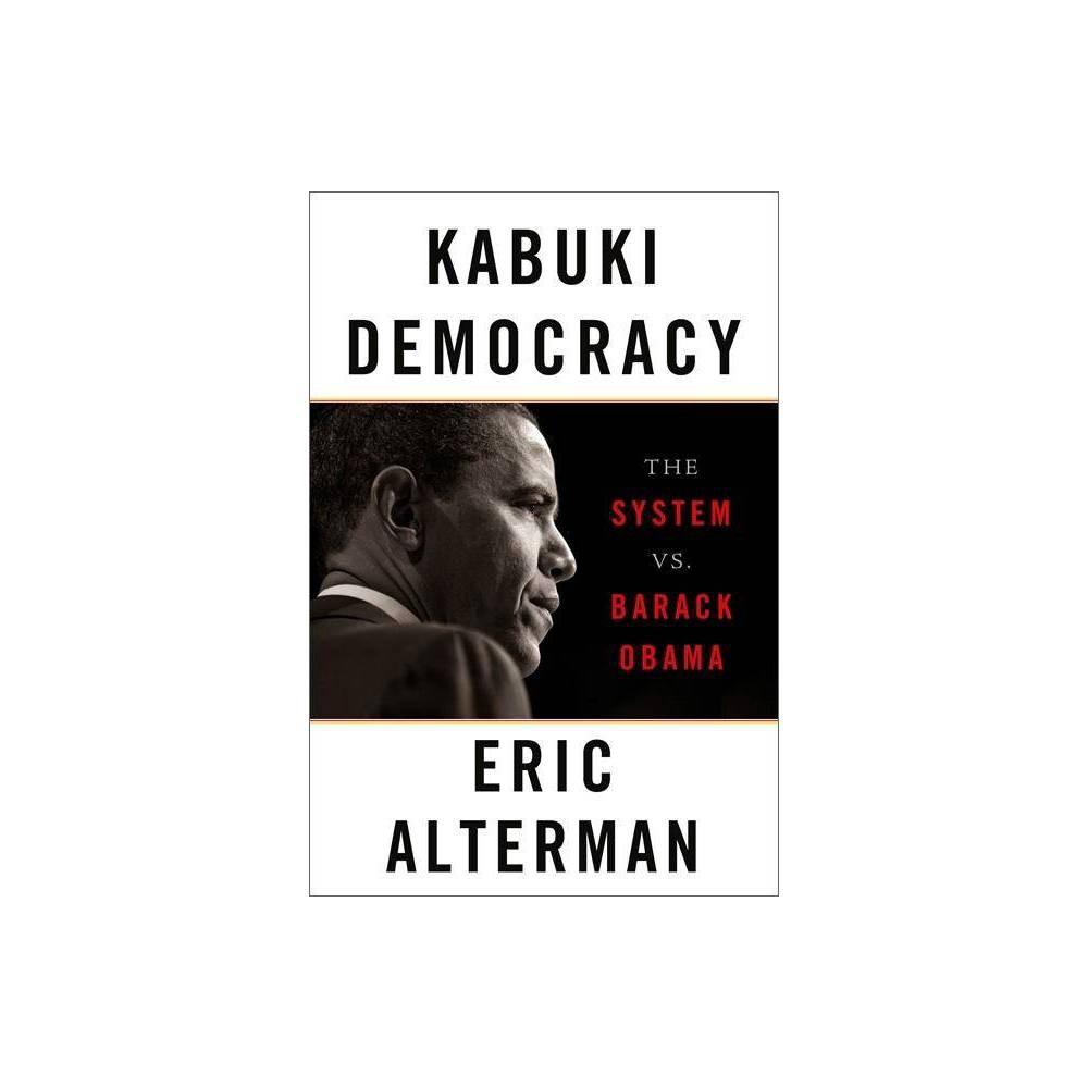 Kabuki Democracy By Eric Alterman Paperback