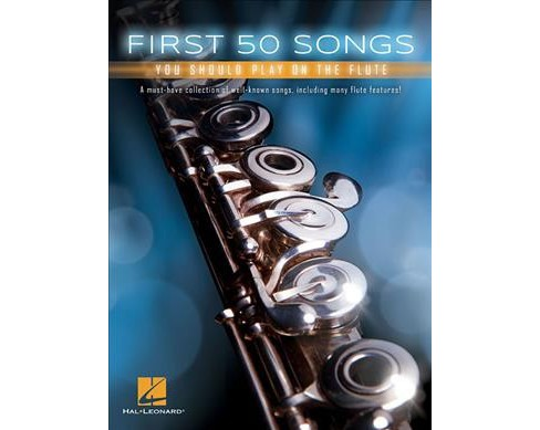First 50 Songs You Should Play on the Flute -  (Paperback) - image 1 of 1