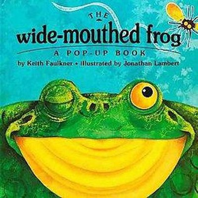 Wide-Mouthed Frog : A Pop-Up Book (School And Library)(Keith Faulkner)
