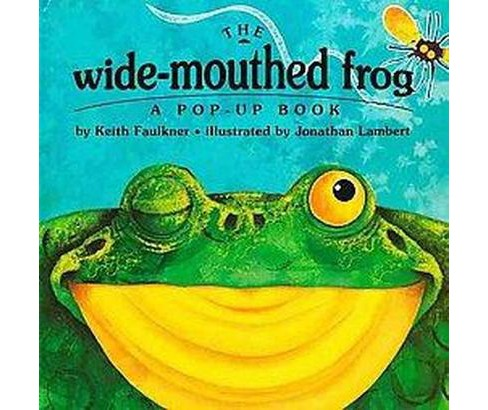 Wide-Mouthed Frog : A Pop-Up Book (School And Library) (Keith Faulkner) - image 1 of 1