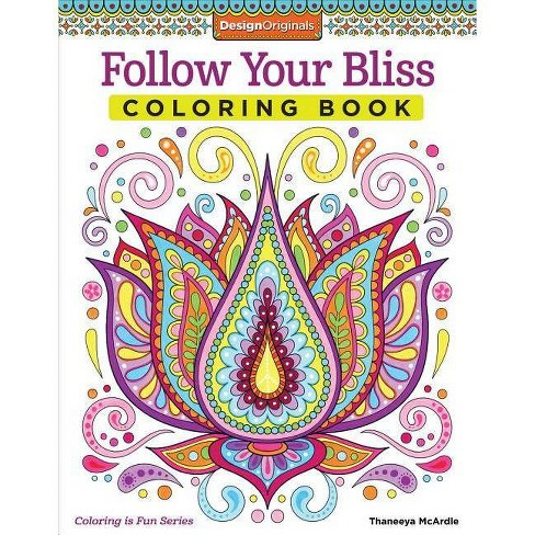 Follow Your Bliss Coloring Book - (Coloring Activity Book) by Thaneeya  McArdle (Paperback)