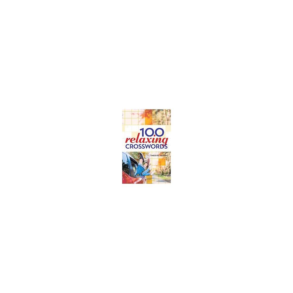 100 Relaxing Crosswords (Paperback) (Thomas Joseph)