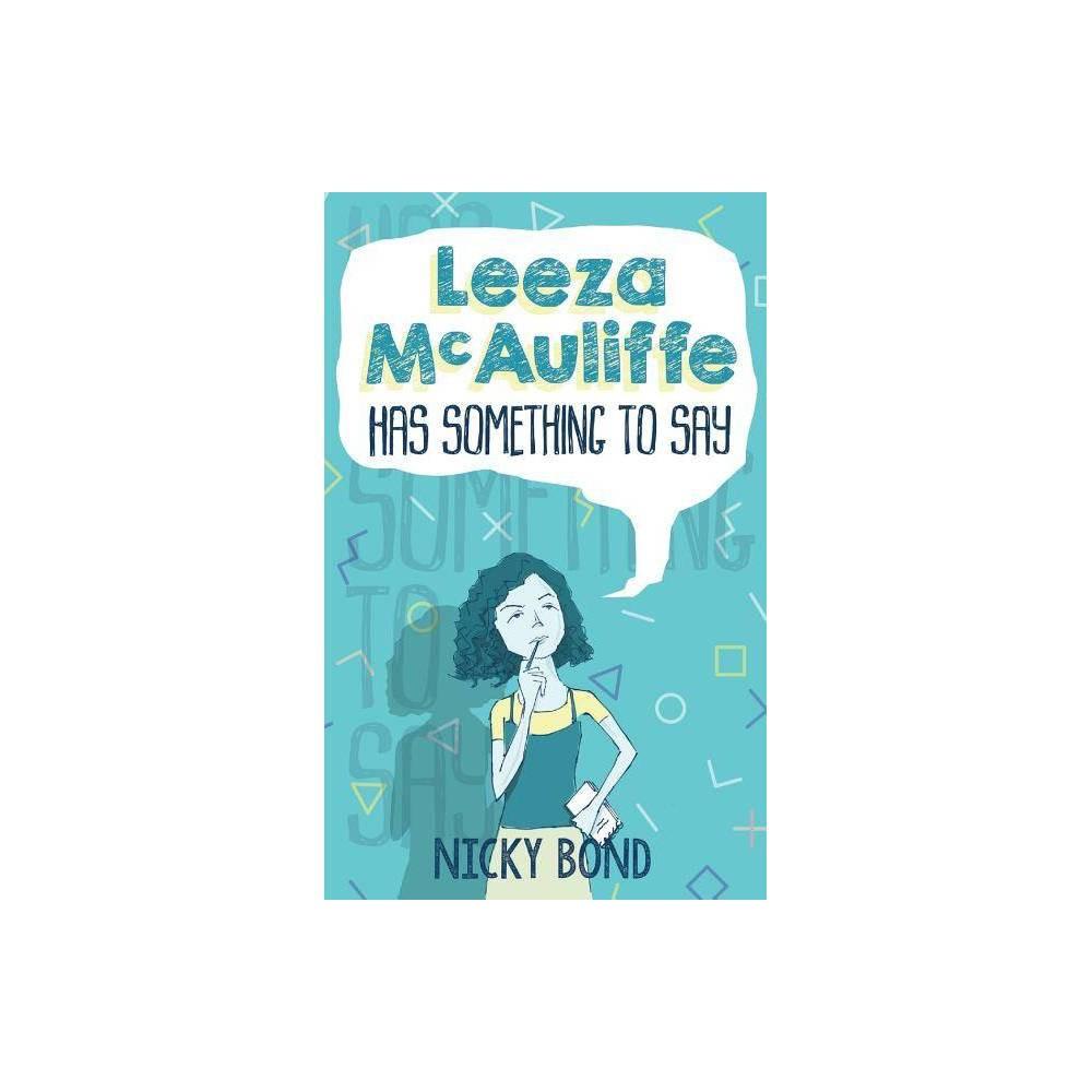 Leeza Mcauliffe Has Something To Say By Nicky Bond Paperback