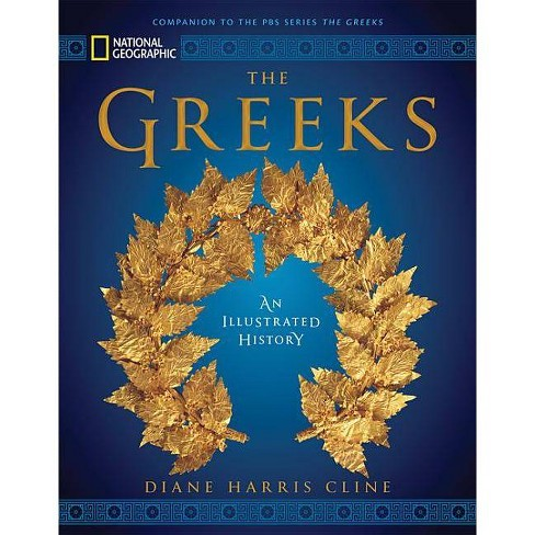 National Geographic the Greeks - by  Diane Harris Cline (Hardcover) - image 1 of 1