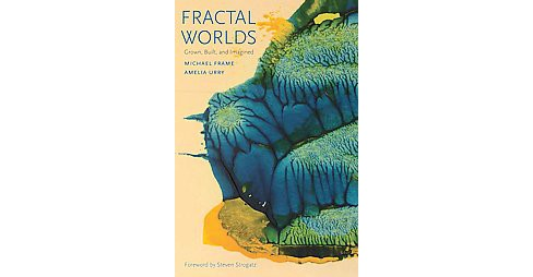 Fractal Worlds : Grown, Built, and Imagined (Paperback) (Michael Frame & Amelia Urry) - image 1 of 1