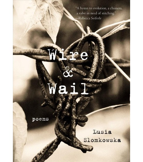 Wire & Wail (Paperback) (Lusia Slomkowska) - image 1 of 1