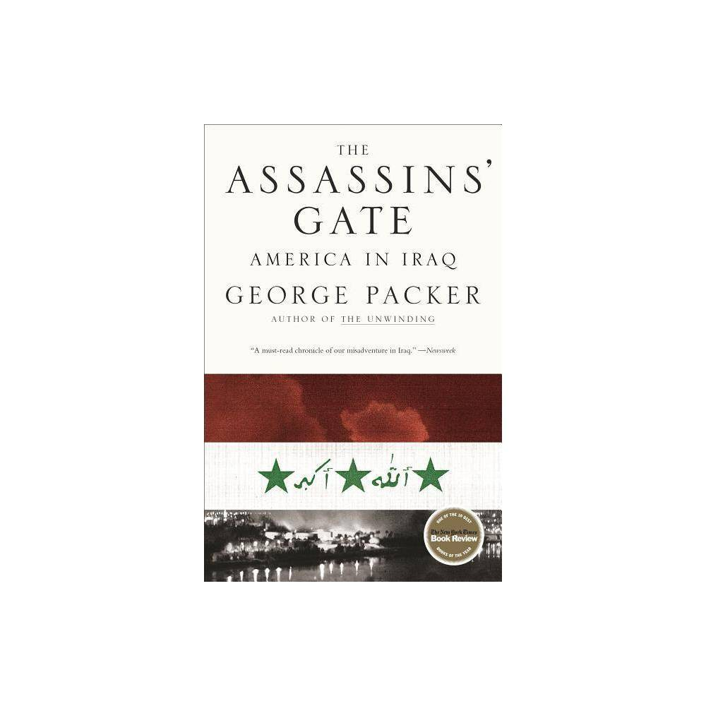 The Assassins Gate By George Packer Paperback
