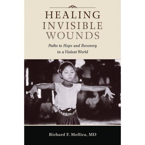 Healing Invisible Wounds - by  Richard F Mollica (Paperback) - image 1 of 1