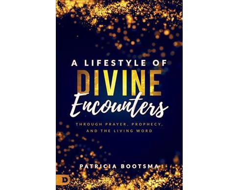 Lifestyle of Divine Encounters : Through Prayer, Prophecy, and the Living Word -  (Paperback) - image 1 of 1