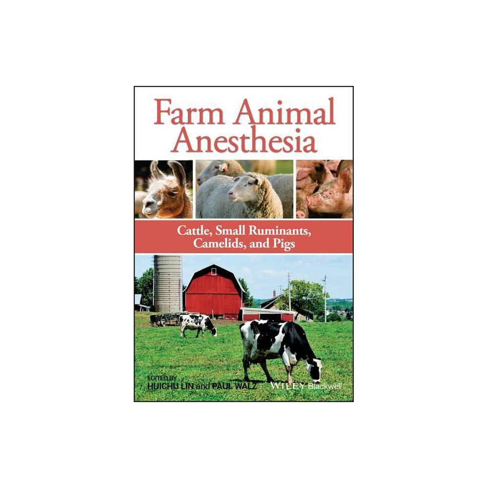 Farm Animal Anesthesia By Huichu Lin Paul Walz Paperback