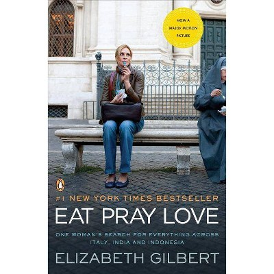 Eat, Pray, Love (Reissue) (Paperback) by Elizabeth Gilbert