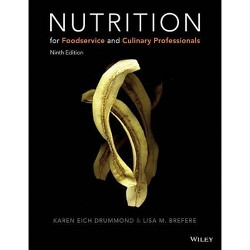 Nutrition for Foodservice and Culinary Professionals - 9 Edition by  Karen E Drummond & Lisa M Brefere