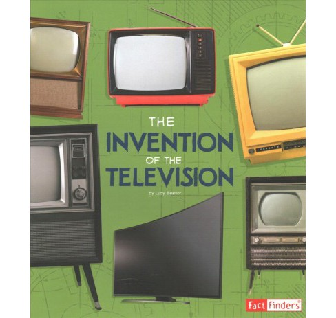 Invention of the Television -  (Fact Finders) by Lucy Beevor (Paperback) - image 1 of 1