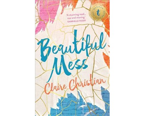 Beautiful Mess -  by Claire Christian (Paperback) - image 1 of 1