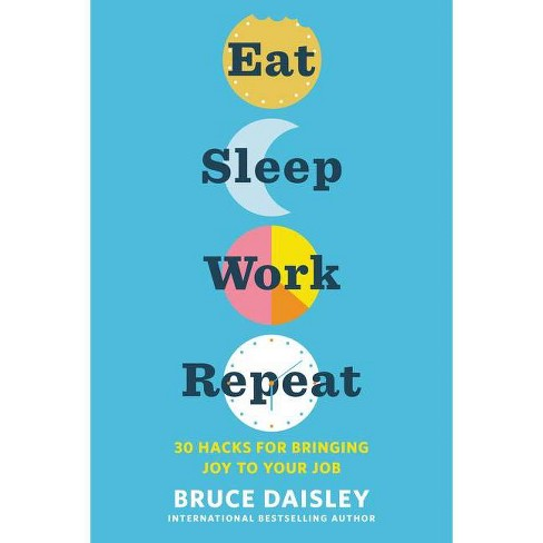 Eat Sleep Work Repeat - by  Bruce Daisley (Hardcover) - image 1 of 1